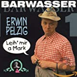 Erwin Pelzig Vol. 1 (Leih' Mir a Mark)