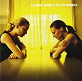 Placebo, Without You I'm Nothing
