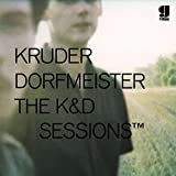Kruder & Dorfmeister, The K&D Sessions