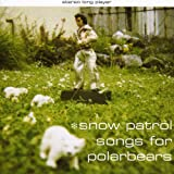 Snow Patrol, Songs for Polarbears
