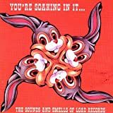 Cubierta del álbum de You're Soaking in It: The Sounds and Smells of Load Records