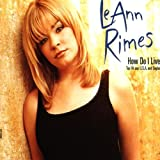 LeAnn Rimes, How Do I Live