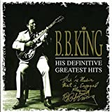 B.B. King, His Definitive Greatest Hits