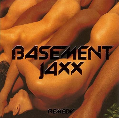 Basement Jaxx - Remedy (1999)