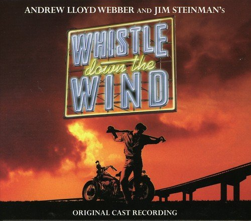 Whistle Down The Wind (Original Cast Recording)