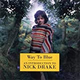 Nick Drake, Way to Blue: An introduction to Nick Drake