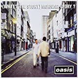 Oasis, (What's the Story) Morning Glory