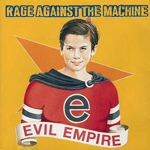 RAGE AGAINST THE MACHINE【Evil Empire】