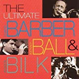 Chris Barber & Acker Bilk, Kenny Ball, The Ultimate