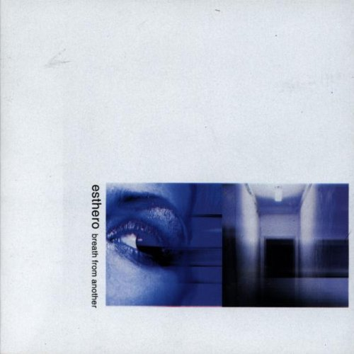 Esthero, Breath From Another
