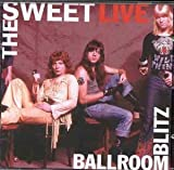 The Sweet, Ballroom Blitz - Live