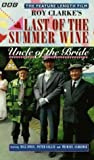 Last Of The Summer Wine - Uncle Of The Bride
