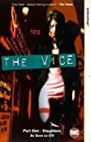 The Vice - Part 1 - Daughters