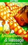 Aromatherapie: Aromatherapie und Massage (VHS)