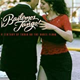 Bailemos Tango  A Century Of Tango On The Dancefloor)