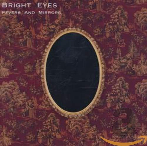 Bright Eyes, Fevers and Mirrors