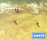 Oasis, All Around the World