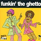 Funkin' The Ghetto