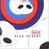 Muse, Plug In Baby
