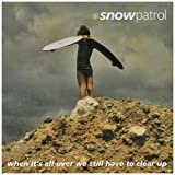 Snow Patrol, When It's All Over We Still Have to Clear Up