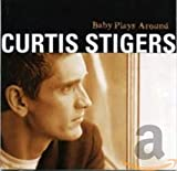 Curtis Stigers, Baby Plays Around
