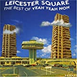 Copertina di album per Leicester Square - The Best Of Yeah Yeah Noh