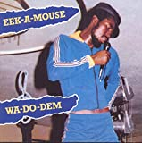 Eek-A-Mouse, Wa-Do-Dem