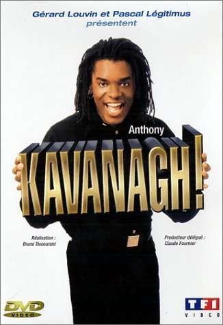 Anthony Kavanagh - Anthony Kavanagh ! affiche