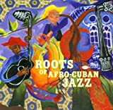 Album cover for Roots of Afro-Cuban jazz