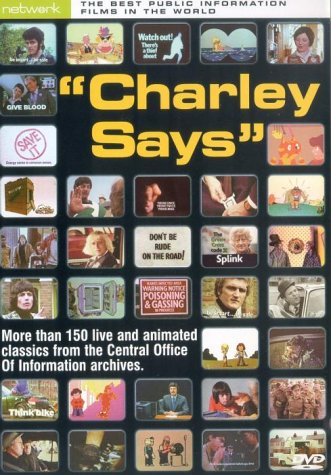 Charley Says... The Best Public Information Films In The World