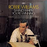 Robbie Williams, Swing When You're Winning