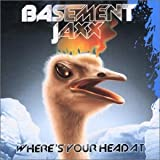 Basement Jaxx, Where's Your Head at