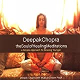 Deepak Chopra, Soul of Healing Meditations