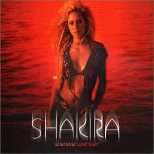 Shakira, Whenever Wherever