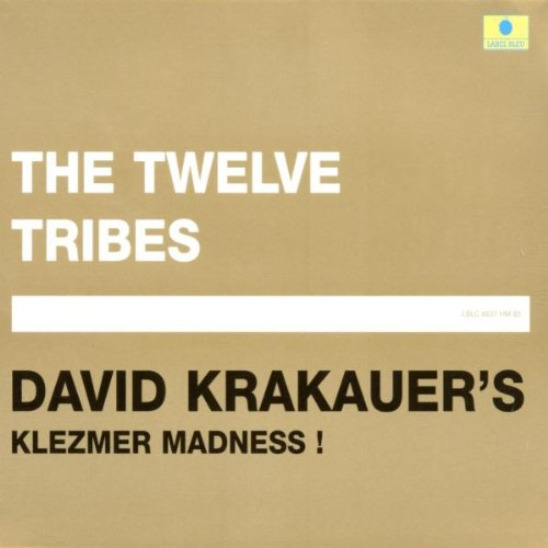 David Krakauer's Klezmer Madness: The Twelve Tribes