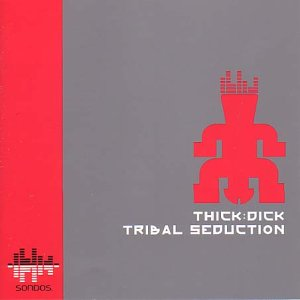Thick-Dick, Tribal Seductions