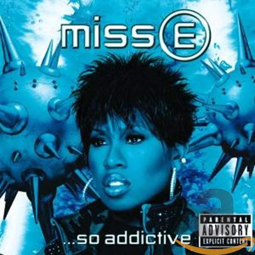 Missy Elliott || Miss E... So Addictive