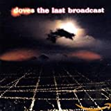 Doves, The Last Broadcast