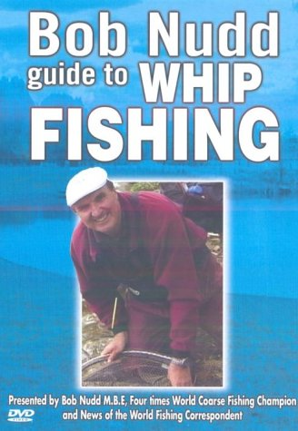 Bob Nudd - Guide To Whip Fishing