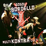 Multi Kontra Culti vs. Irony by Gogol Bordello