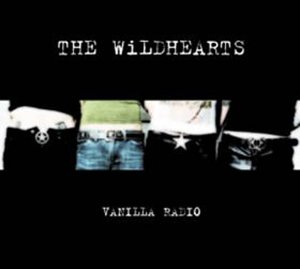 Wildhearts, Vanilla Radio [CD1]