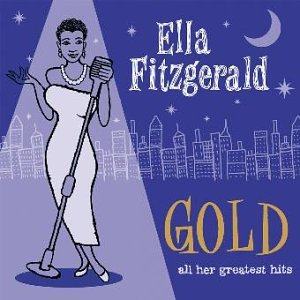 Ella Fitzgerald, Gold - All Her Greatest Hits