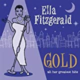 Ella Fitzgerald, Gold - All Her Greatest Hi