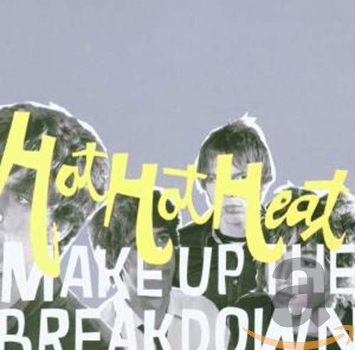 Hot Hot Heat, Make Up the Breakdown