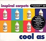 Inspiral Carpets, Cool As