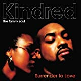 Kindred The Family Soul, Surrender To Love