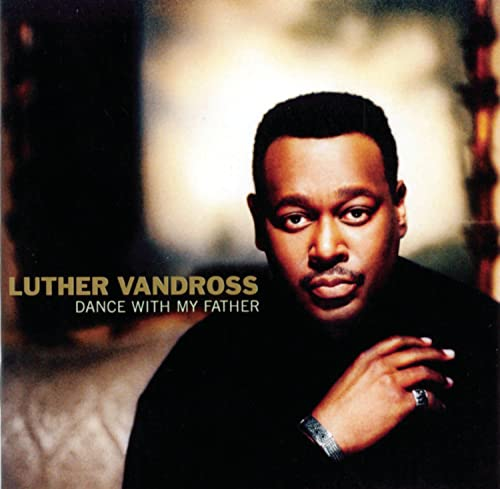 Luther Vandross, Dance with My Father