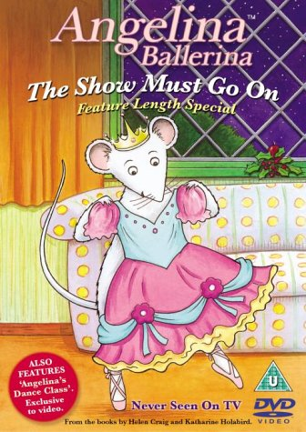 Angelina Ballerina - The Show Must Go On