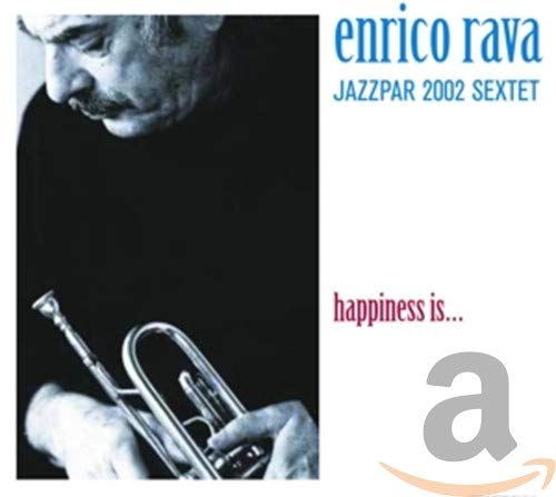 Enrico Rava: Happiness is...
