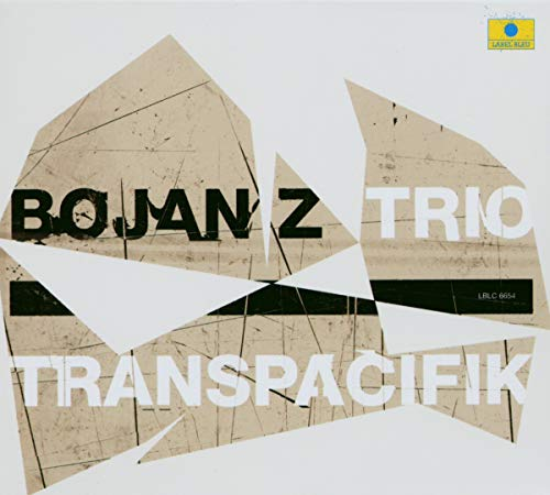 Bojan Z Trio: Transpacifik